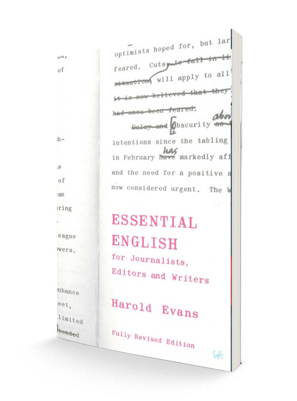 Essential English for Journalists, Editors and Writers | Harold Evans and Crawford Gillan