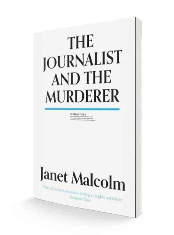 The Journalist and the Murderer | Janet Malcom