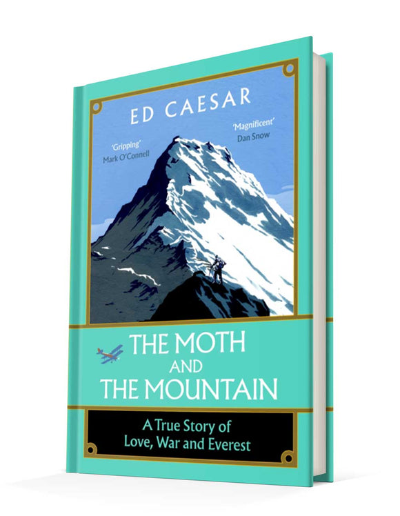 The Moth and the Mountain: A True Story of Love, War and Everest | Ed Caesar