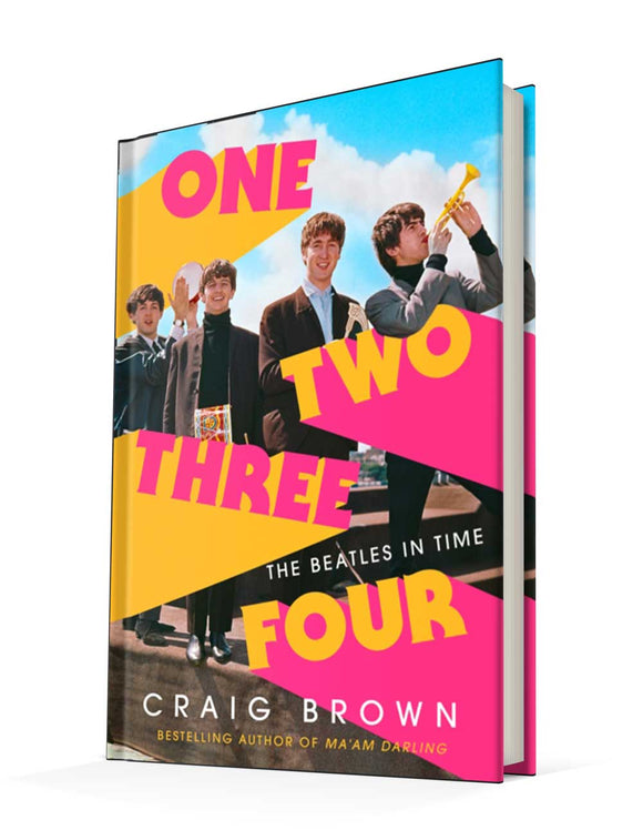 One Two Three Four: The Beatles in Time | Craig Brown