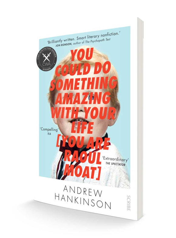 You Could Do Something Amazing with Your Life [You Are Raoul Moat] | Andrew Hankinson