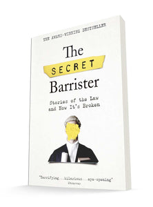 The Secret Barrister: Stories of the Law and How It's Broken | The Secret Barrister