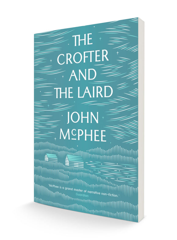 The Crofter and the Laird: Life on a Hebridean Island | John McPhee