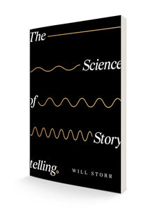The Science of Storytelling: Why Stories Make Us Human, and How to Tell Them Better | Will Storr