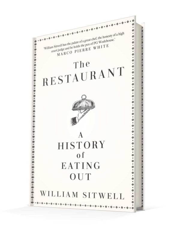 The Restaurant: A History of Eating Out | William Sitwell