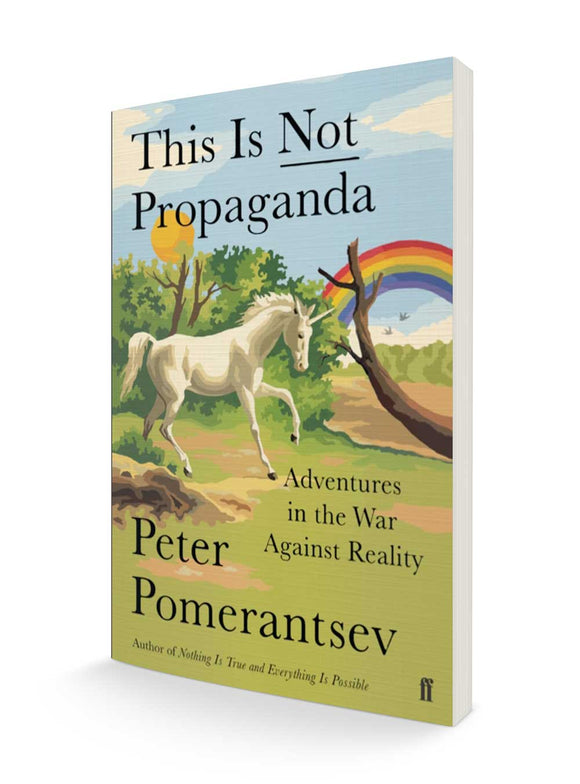 This is not propaganda | Peter Pomerantsev
