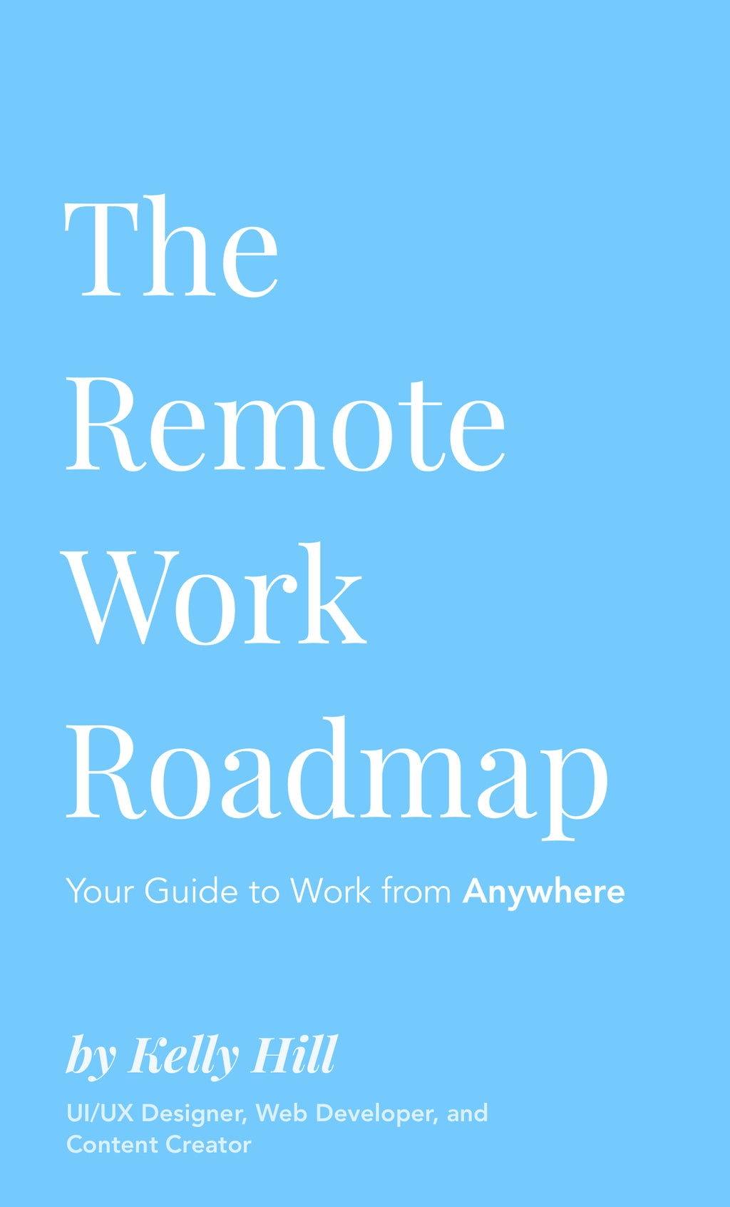 The Remote Work Roadmap: Your Guide to Work from Anywhere