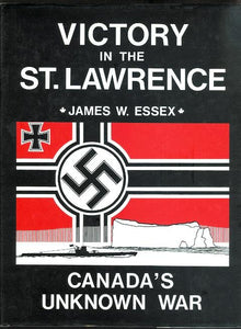 """Victory in the St. Lawrence: Canada's Unknown War"" (used book)"