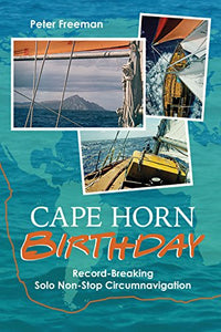 """Cape Horn Birthday: Record Breaking Solo Non-Stop Circumnavigation"""