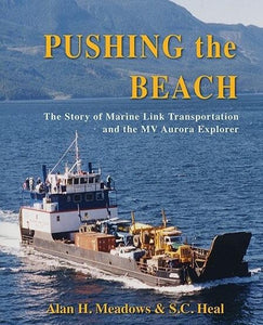"""Pushing the Beach: The Story of Marine Link Transportation and the MV Aurora Explorer"""