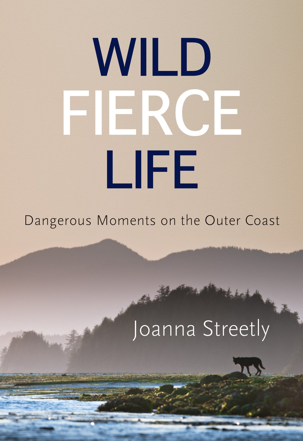 New Book: Wild Fierce Life