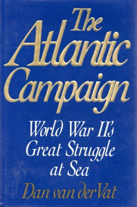 """The Atlantic Campaign: World War II's Great Struggle at Sea"" (used book)"