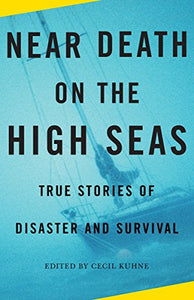 """Near Death on the High Seas: True Stories of Disaster and Survival"" (used book)"