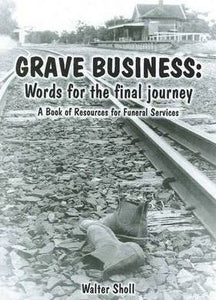 """Grave Business: Words for the final journey - A Book of Resources for Funeral Services"" (used book)"