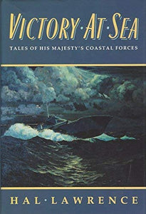 """Victory At Sea: Tales of His Majesty's Costal Forces"" (used book)"