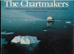 """The Chartmakers: The History of Nautical Surveying in Canada"" (used book)"