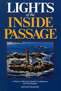 """Lights of the Inside Passage: A History of British Columbia's Lighthouses and Their Keepers"" (used book)"