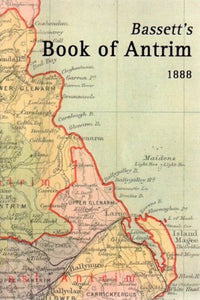 """Bassett's Book of Antrim 1888"" (used book)"