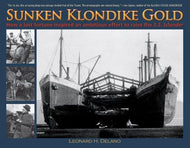 """Sunken Klondike Gold: How a Lost Fortune Inspired an Ambitious Effort to Raise the S.S. Islander"""