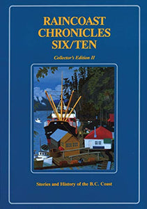 """Raincoast Chronicles Six/Ten: Stories and History of the B.C. Coast"" (used book)"
