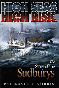 """High Seas High Risk: The Story of the Sudburys"" (used book)"