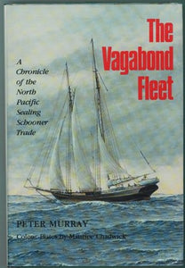 """The Vagabond Fleet: A Chronicle of the North Pacific Sealing Schooner Trade"" (used book)"