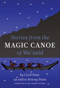 """Stories from the Magic Canoe of Wa'xaid"""
