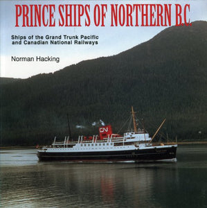 """Prince Ships of Northern BC: Ships of the Grant Trunk Pacific and Canadian National Railways"" (used book)"