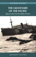 """The Graveyard of the Pacific: Shipwreck Tales from the Depths of History"""