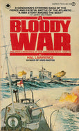 """A Bloody War: One Man's Memories of the Canadian Navy, 1939-45"" (used book)"