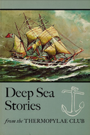 """Deep Sea Stories from the Thermopylae Club"""
