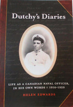 """Dutchy's Diaries: Life as a Canadian Naval Officer, In his own Words :: 1916 – 1929"""