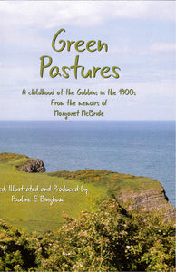 """Green Pastures: A childhood at the Gobbins in the 1900s From the Memoirs of Margaret McBride"" (used book)"
