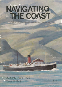 """Navigating the Coast: A History of teh Union Steamship Company - Sound Heritage Volume VI, No.2"" (used book)"