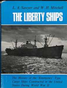 """The Liberty Ships: The History of the 'Emergency' Type Cargo Ships Constructed in the United States During World War II"" (used book)"