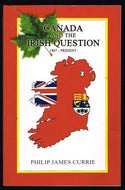 """Canada and the Irish Question: 1867 - Present"" (used book)"