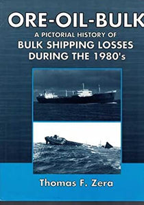 """Ore-Oil-Bulk: A Pictorial History of Bulk Shipping Losses During the 1980's"" (used book)"
