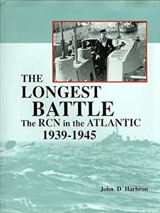 """The Longest Battle: The RCN in the Atlantic 1939-1945"" (used book)"