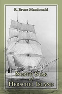 """North Star of Herschel Island - the Last Canadian Arctic Fur Trading Ship"""