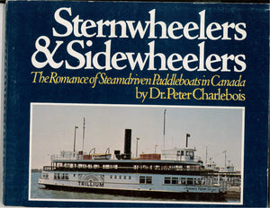 """Sternwheelers & Sidewheelers: The Romance of Steamdriven Paddleboats in Canada"" (used book)"