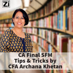 CA Final SFM – Tips and Tricks by CFA. Archana Khetan