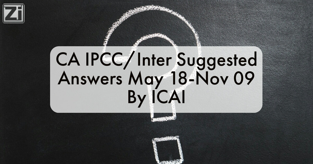 CA IPCC/Inter Suggested Answers May 2018 to Nov 2009 by ICAI
