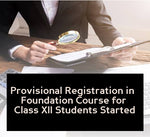 Provisional registration in the CA Foundation Course of Class XII Students