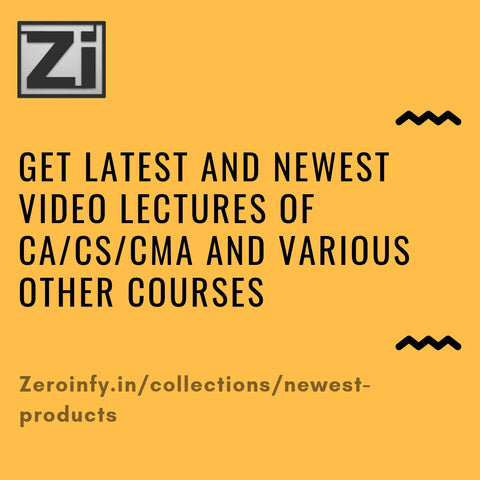 Get Video Lectures of CA/CS/CMA and other courses only in Zeroinfy.in