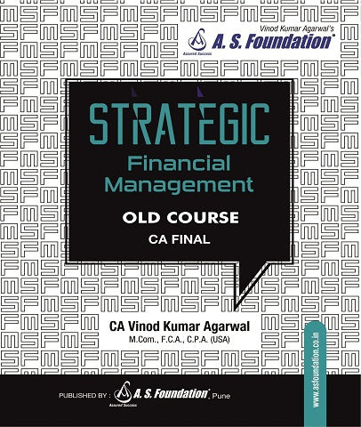 CA Final Strategic Financial Management Course Regulare Book By CA Vinod Kumar Agarwal (Old) - Zeroinfy
