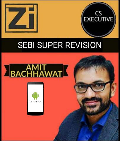 CS Executive SEBI Super Revision By Amit Bachhawat - Zeroinfy