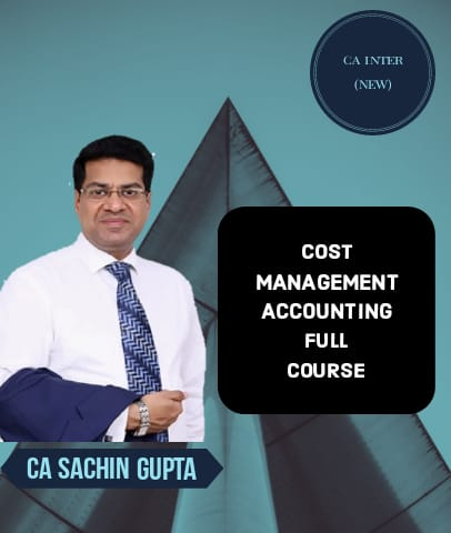 CA Inter Cost and Management Accounting Full Course By Sachin Gupta (New)