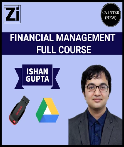 CA Inter Financial Management Video Lectures By Ishan Gupta - Zeroinfy