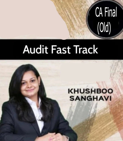 CA Final Audit Fast Track Course by CA Khushboo Sanghavi (Old)