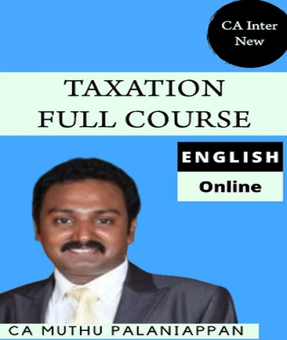CA Inter Taxation (Direct & Indirect)  Full Course By CA Muthu Palaniappan - Zeroinfy